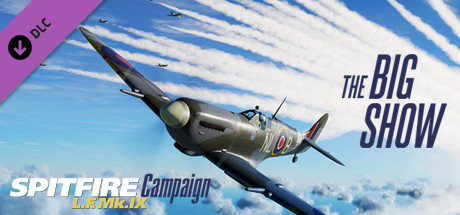 Spitfire LF Mk.IX The Big Show Campaign | DLC