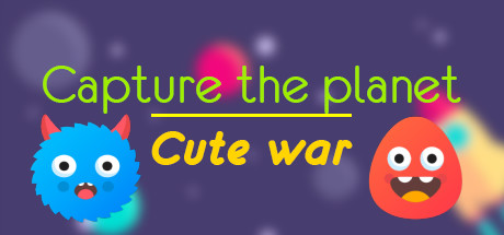 Capture the planet: Cute War