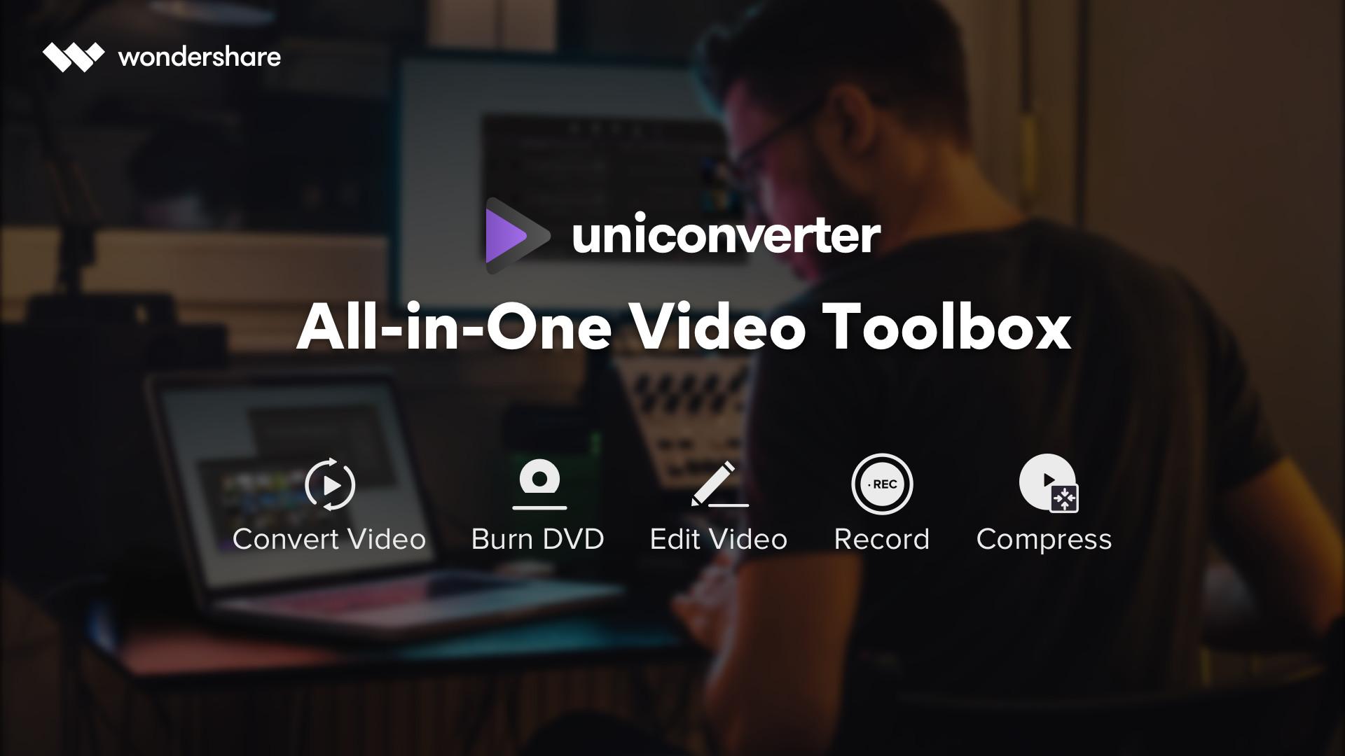 Wondershare Uniconverter-Video Converter, Video Editor, Video Compressor,  Video Recorder, DVD Burner
