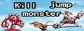 Kill jump monster-game