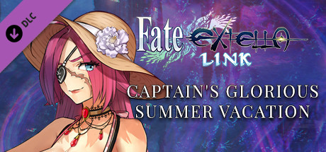 Fate/EXTELLA LINK - Captains Glorious Summer Vacation