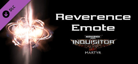 Warhammer 40,000: Inquisitor - Martyr - Reverence Emote