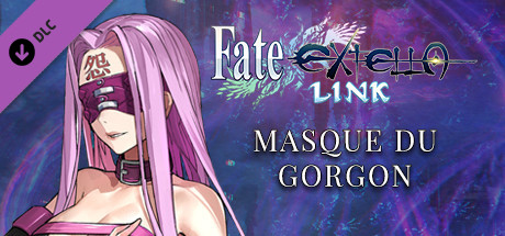 Fate/EXTELLA LINK - Masque du Gorgon