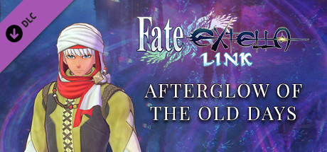 Fate/EXTELLA LINK - Afterglow of the Old Days