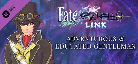 Fate/EXTELLA LINK - Adventurous & Educated Gentleman