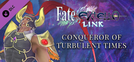 Fate/EXTELLA LINK - Conqueror of Turbulent Times