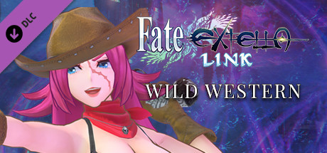 Купить Fate/EXTELLA LINK - Wild Western (DLC)