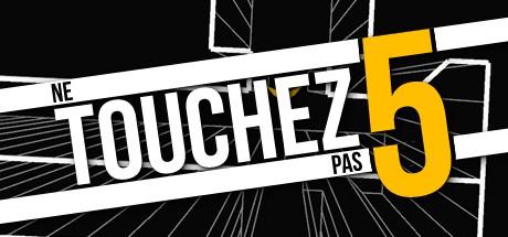 Ne Touchez Pas 5