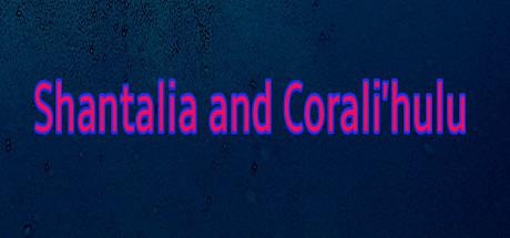 Shantalia and Corali'hulu