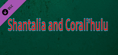 Shantalia and Corali'hulu (Extra)