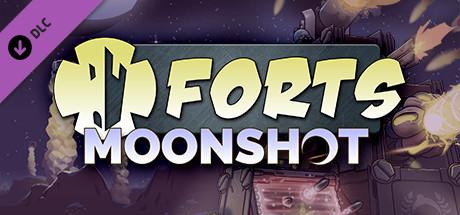 Forts - Moonshot