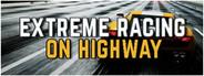 Exteme Racing on Highway