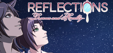 Reflections ~Dreams and Reality~