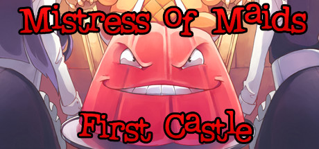 Mistress of Maids: First Castle