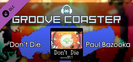 Groove Coaster - Don't Die