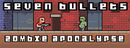 Seven Bullets Zombie Apocalypse