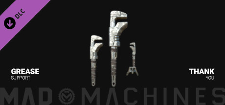 Mad Machines: Grease Weapons & Support