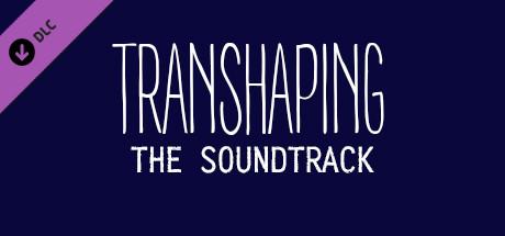 Transhaping - Soundtrack