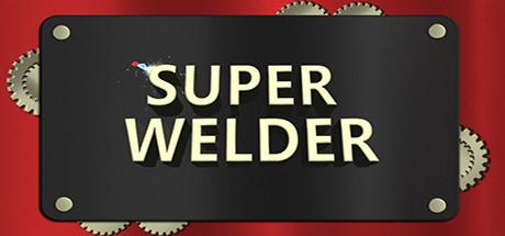 超级焊工 ( Super Welder )