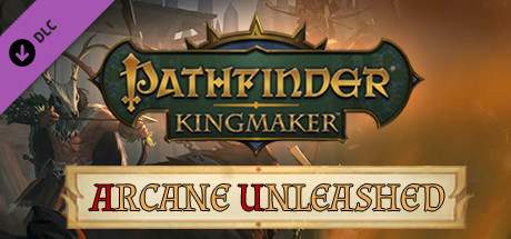 Pathfinder: Kingmaker - Arcane Unleashed