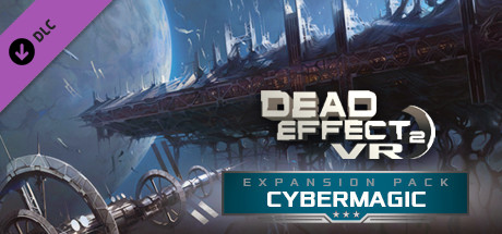 Dead Effect 2 VR - Cybermagic