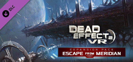 Dead Effect 2 VR - Escape from Meridian