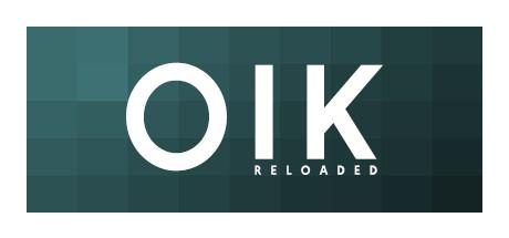 Oik Reloaded