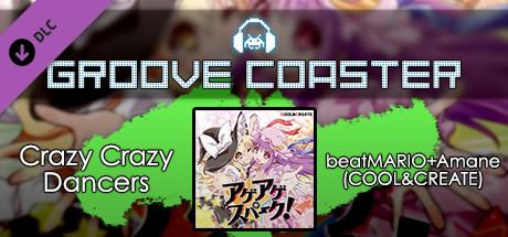 Groove Coaster - Crazy Crazy Dancers