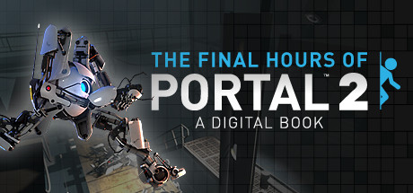Portal 2 - The Final Hours on Steam Backlog