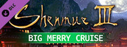Shenmue III - DLC2 Big Merry Cruise