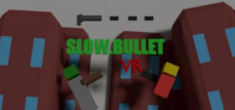 Slow.Bullet VR