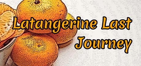 Latangerine Last Journey