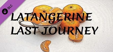 Latangerine Last Journey (Extra)
