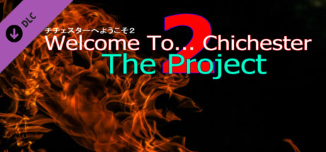 Welcome To... Chichester 2 : The Project
