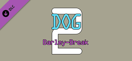 Dog Barley-Break🐶 2