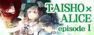 TAISHO x ALICE episode 1