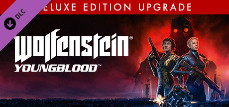 Wolfenstein: Youngblood - Deluxe Edition Upgrade