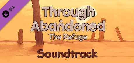 Through Abandoned: The Refuge Soundtrack