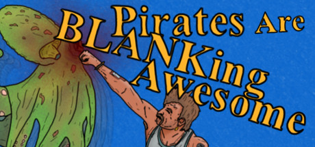 Купить Pirates Are BLANKing Awesome