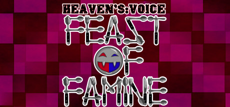 Heaven's Voice Feast of Famine
