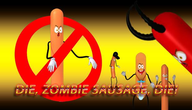 2334ff62 Die, zombie sausage, die! on Steam