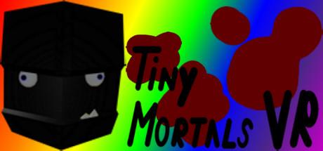 Tiny Mortals VR