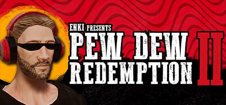 Pew Dew Redemption