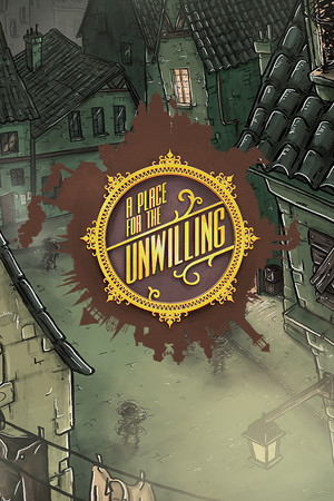 A Place for the Unwilling poster image on Steam Backlog