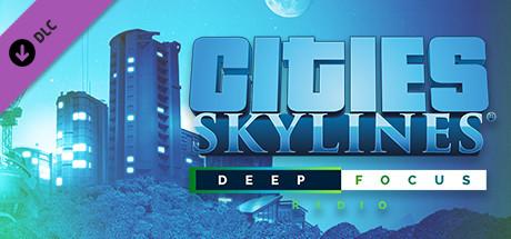 Cities: Skylines - Deep Focus Radio