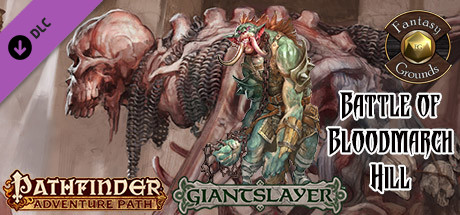 Fantasy Grounds - Pathfinder RPG - Giantslayer AP 1: Battle of Bloodmarch Hill (PFRPG)