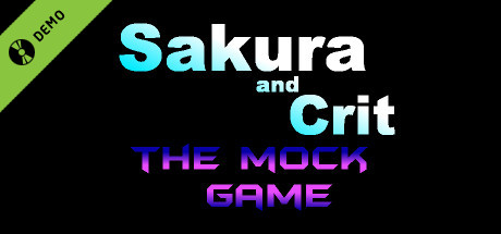 Sakura and Crit: The Mock Game Demo
