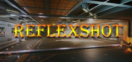 ReflexShot