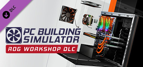 View PC Building Simulator - Republic of Gamers Workshop on IsThereAnyDeal