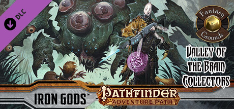 Fantasy Grounds - Pathfinder RPG - Iron Gods AP 4: Valley of the Brain Collectors (PFRPG)